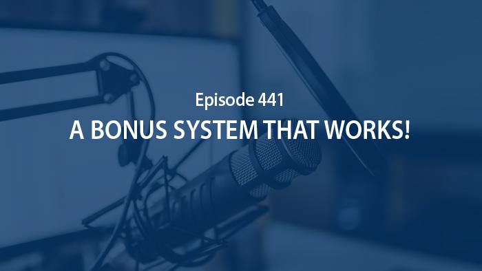 A Bonus System That Works!